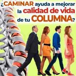 ¿Caminar ayuda a mejorar la calidad de vida de tu columna?