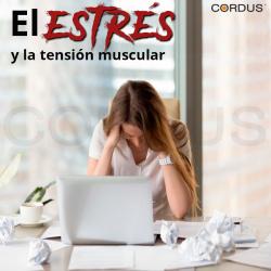 El estrés y la tensión muscular.